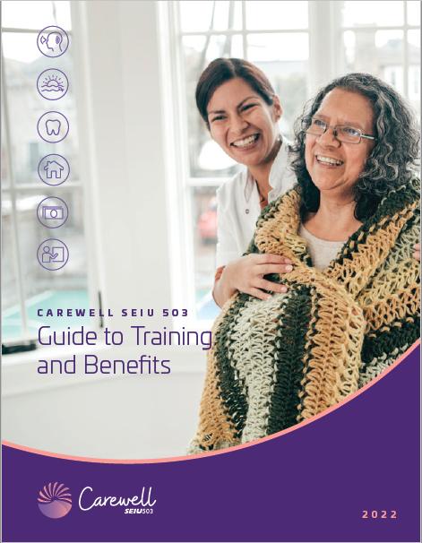 Доступно новое руководство Carewell SEIU 503 Training and Benefits Guide!